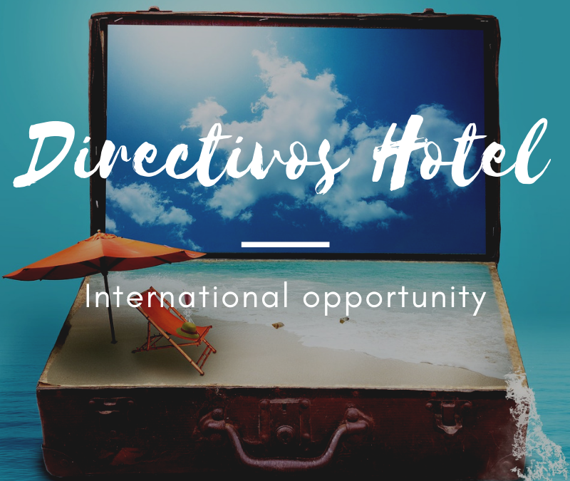 Jóvenes Directivos de Hotel – International opportunity