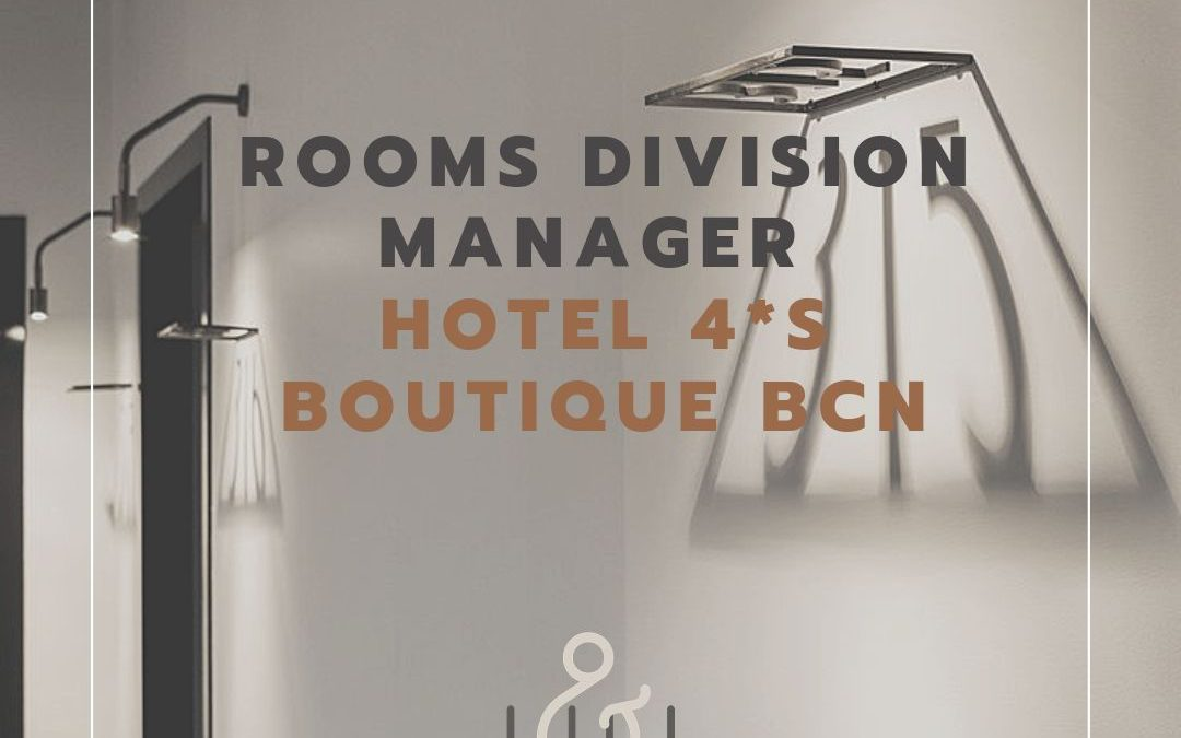 ROOMS DIVISION MANAGER HOTEL BOUTIQUE BCN
